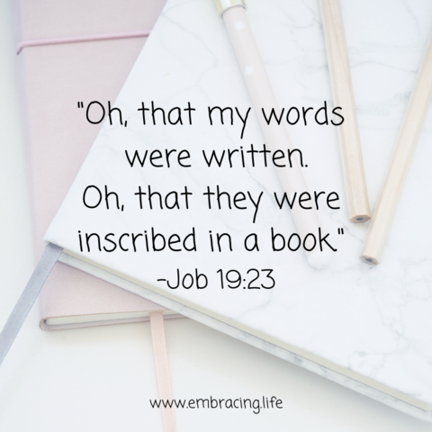 Oh, that my words were written! That they were in a book!