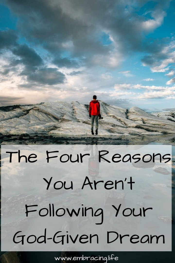 The Four Reasons You Aren't Following Your God-Given Dream