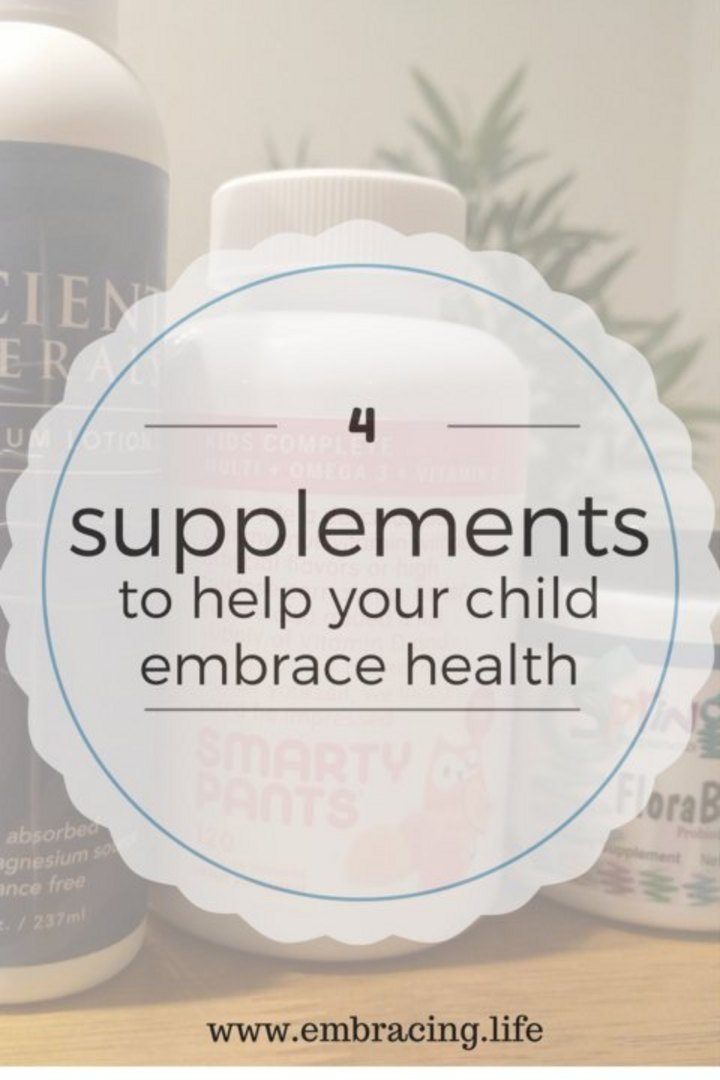 Four Supplements to Help Your Child Embrace Health