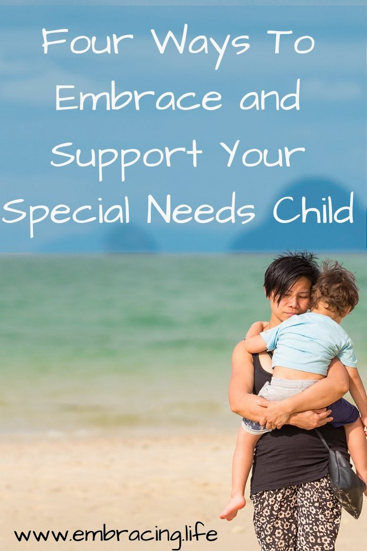 Four Ways To Embrace And Support Your Special Needs Child