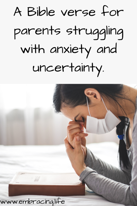 A Verse for Parents Struggling with Anxiety and Uncertainty