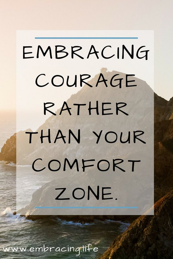 Embracing Courage Rather Than Your Comfort Zone