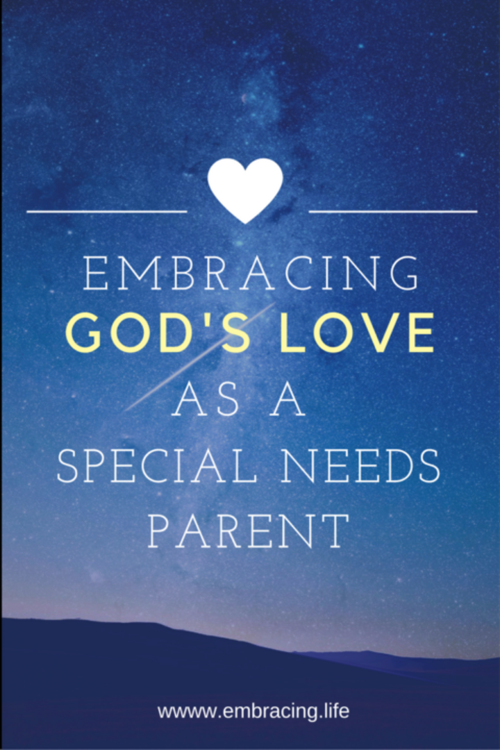 Embracing God's Love As A Special Needs Parent