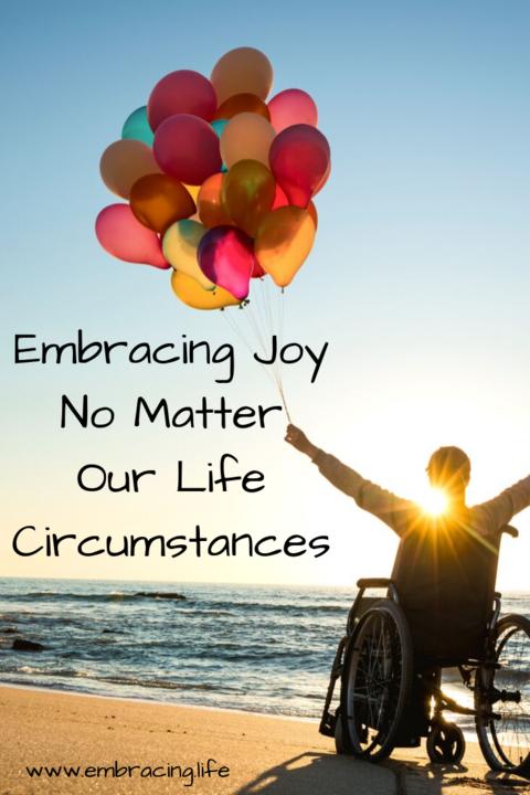 Embracing Joy No Matter Our Life Circumstances