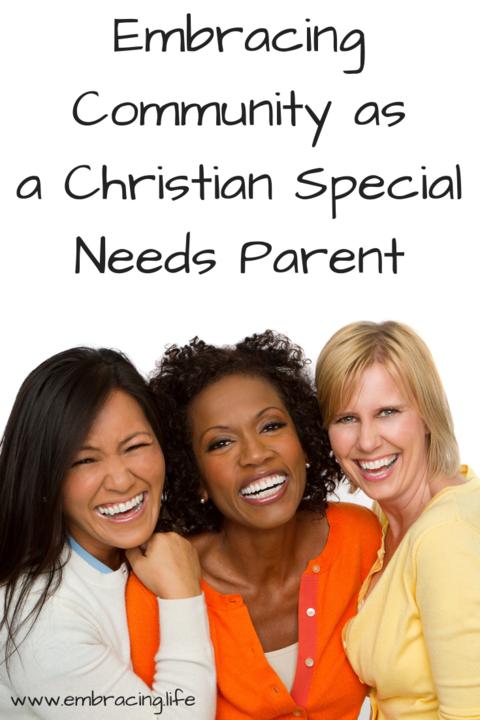 Embracing Community as a Christian Special Needs Parent