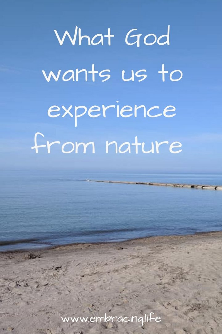 What God Wants Us To Experience From Nature