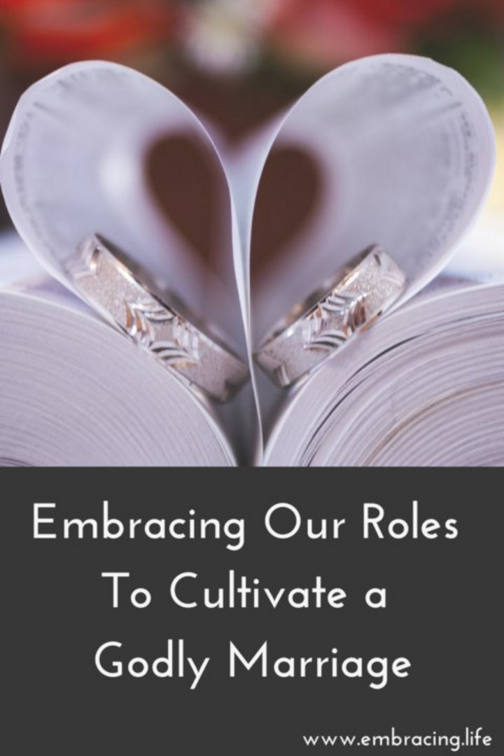Embracing Our Roles to Cultivate a Godly Marriage