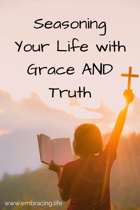 Seasoning Your Life with Grace and Truth