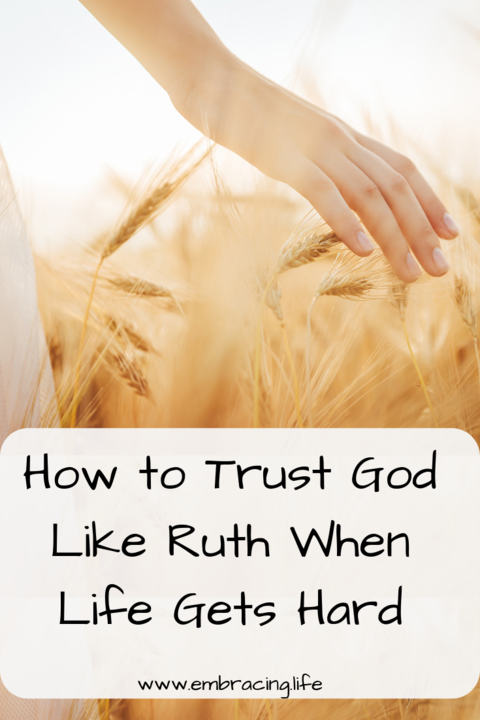 How To Trust God Like Ruth