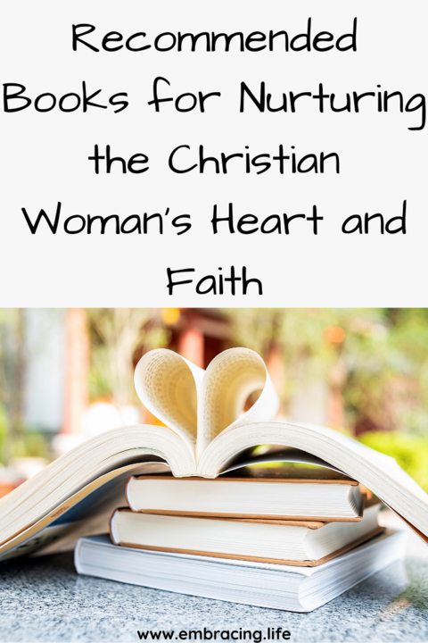 Recommended books for the Christian Woman's Heart and Faith