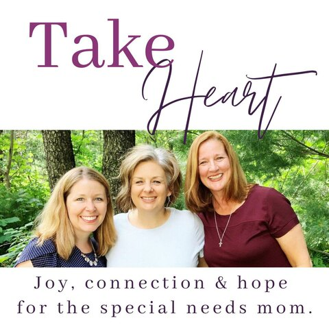 Take Heart Special Moms Podcast