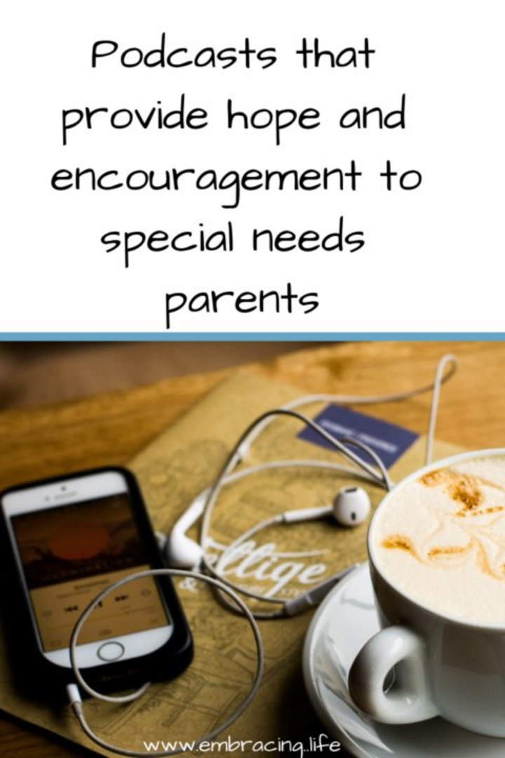 Podcasts That Provide Hope For Special Needs Parents