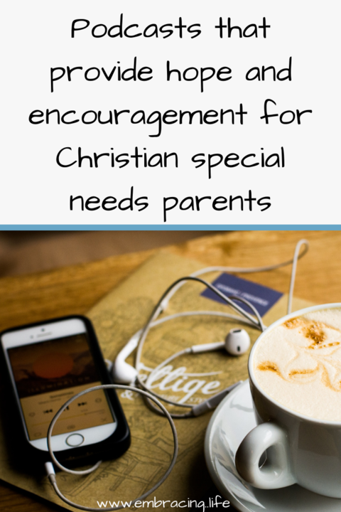 Podcasts that Provide Hope for Christian Special Needs Parents