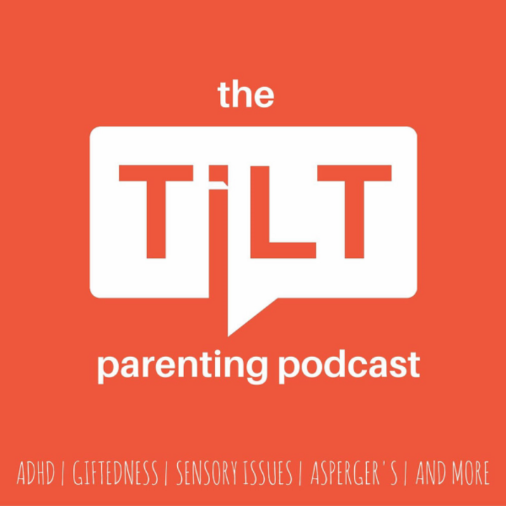 Tilt Parenting Podcast for special needs parents