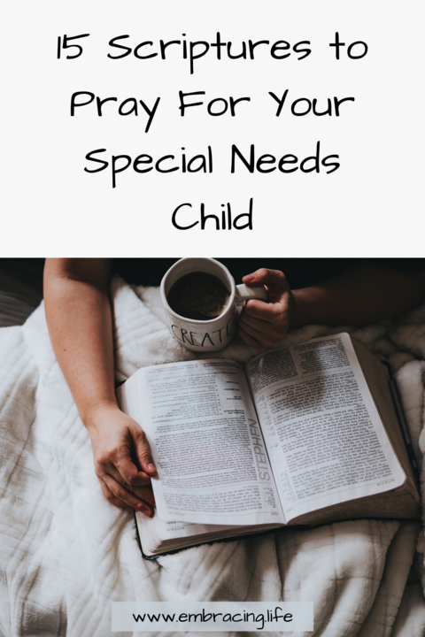 15 Scriptures to Pray For Your Special Needs Child