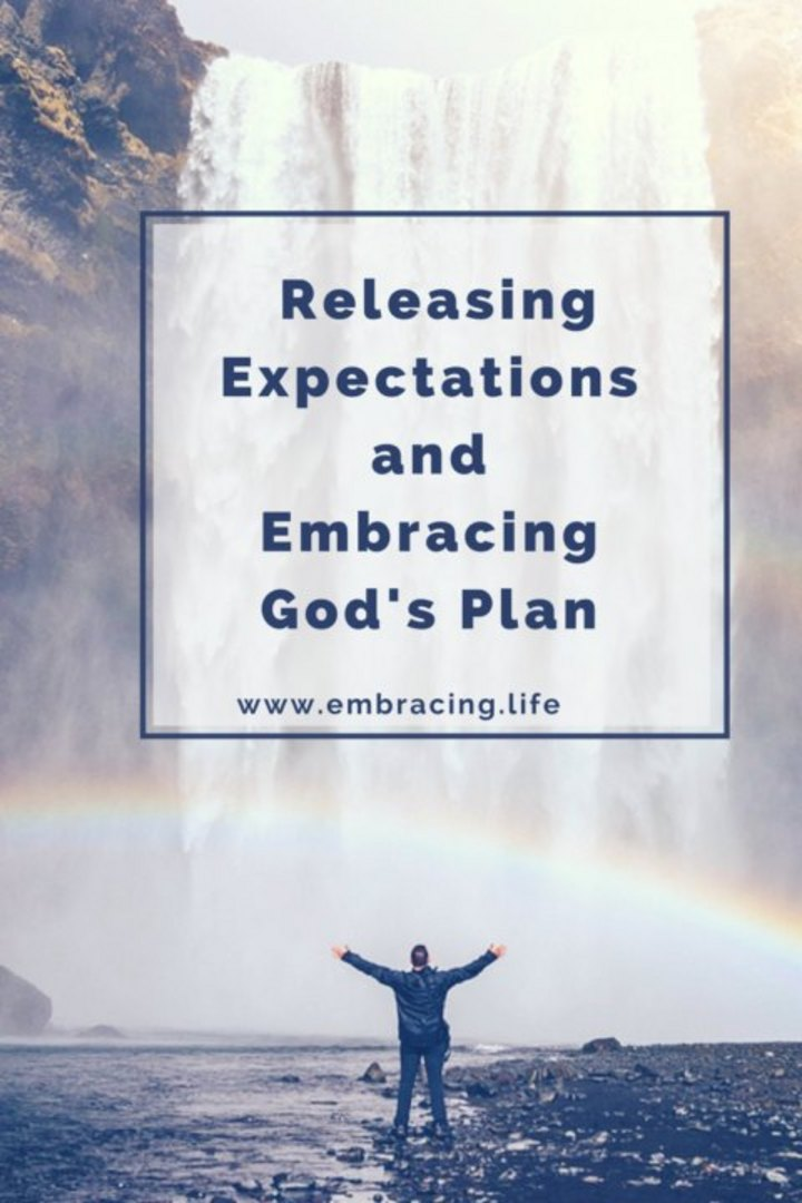 Releasing Expectations and Embracing God's Plan