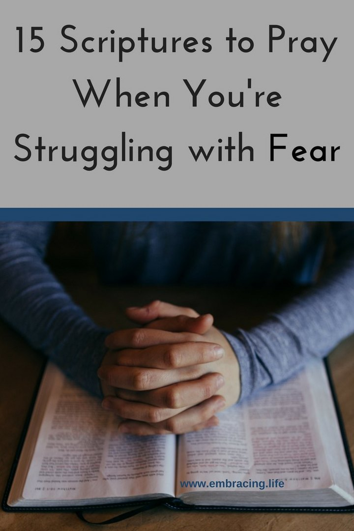 15 Scriptures to Pray When You're Struggling With Fear