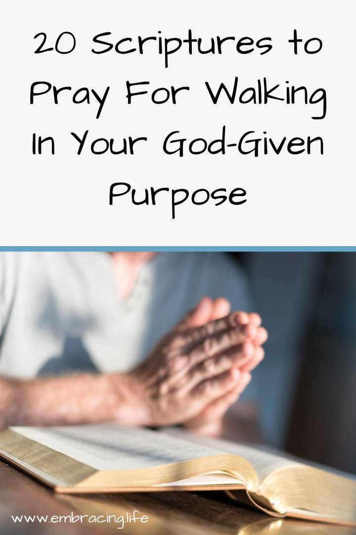 Scriptures to pray for walking in in your God-given purpose