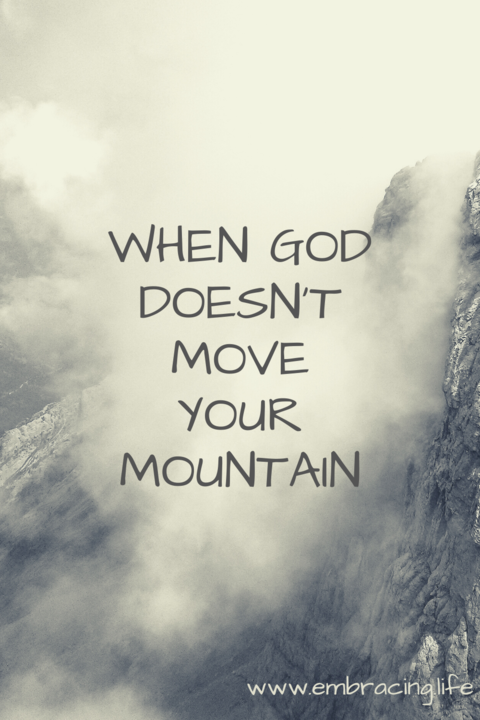 When God Doesn't Move Your Mountain
